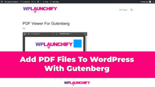 How To Add PDF Files To Your WordPress Site With Gutenberg