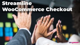 Streamline Your WooCommerce Checkout For Better Results